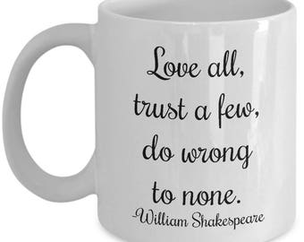 Shakespeare quote mug, cursive, Love all, trust a few, do wrong to none. - William Shakespeare, coffee cup, literary quote