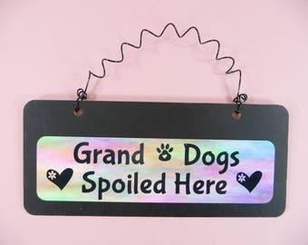 DOG SIGN Grand Dogs Spoiled Here Wood Metal Cute Hanging Black Watercolors Granddog Pet Grandparent Grandmother Granddad