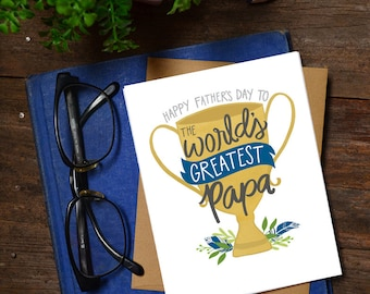 Happy Father's Day to the World's Greatest Papa, Father's Day Card, Best Papa Ever, Greeting Card, Unique, Trophy, Cute Father's Day Grandpa