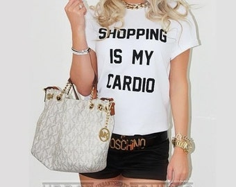 Shopping is my cardio T-shirt / Premium Quality ! - Made in London / Fast Delivery to the Usa , Canada , Australia & Europe !