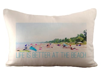 Life is better at the beach - Cushion Cover - 12x18 - Choose your fabric
