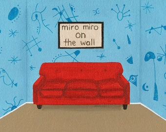 Miro Miro on the Wall // Joan Miro pun art - art print