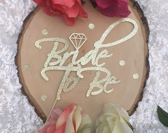Bride to Be Cake Topper * Bridal Shower * Engagement Party * Wedding Shower * Bridal Shower Decor * Bachelorette Party * Party Decorations