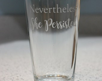 Nevertheless She Persisted Pint Glass - Nevertheless She Persisted glass - protest glass