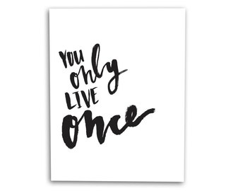 You Only Live Once Art Print Hand Lettered Brush Script