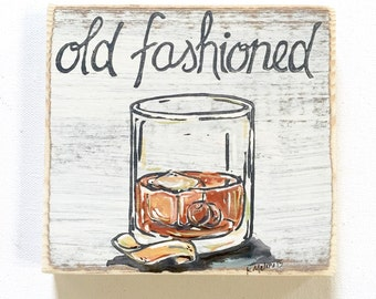 Old Fashioned: Wood Sign, Cocktail Art, New Orleans Art, New Orleans Gift, Classic Cocktail, Bartender Gift, Kitchen Art, Home Art