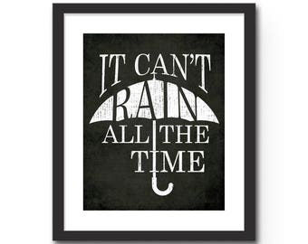 It Can't Rain All The Time : Inspirational Quote Wall Art. The Crow Quote Wall Art Typography Print / Movie Poster.  Great Gift