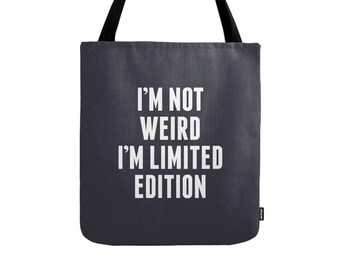 I'm not weird I'm limited edition tote bag I'm not weird bag typography tote bag canvas tote bag good vibes I am not weird bag gift for her