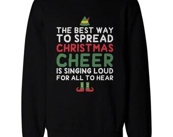 Best Way To Spread Christmas Cheer Sweatshirt [JSS005]