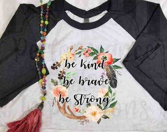 Be Kind Be Brave Be Strong Sublimation Transfer ST-KBS01