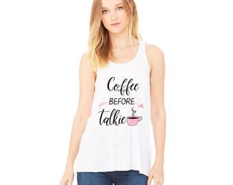 COFFEE Before Talkie Women's Flowy Racerback Tank