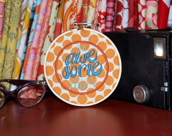 "Be Awesome Today - 4"" Custom Embroidery Hoop in Orange Dot"