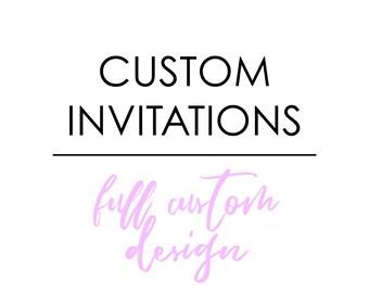 Fully Custom Designed Invitations