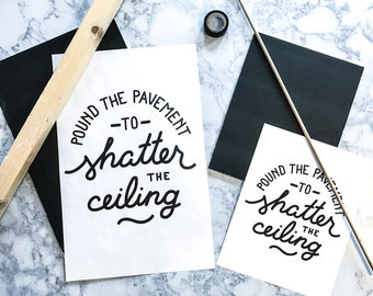 Pound the pavement to Shatter the Ceiling - Digital Rally Sign, Resist Persist poster, Women March, Digital download sign, 2 printable sizes
