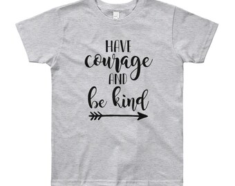 Have Courage & Be Kind - Youth Short Sleeve T-Shirt - #kind #courage #cutiemakerdesigns #kidstee #inspirational tee