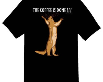 The coffee is done Tee Shirt 08162017