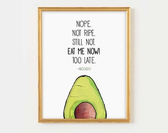 Not yet eat me now too late, Avocado, avocado print, Kitchen Decor, Pun, Housewarming gift
