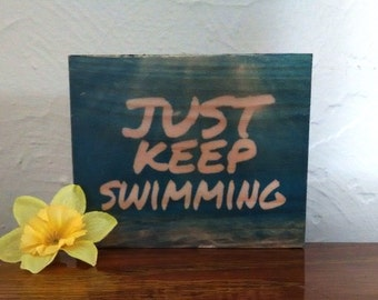 Just Keep Swimming/Finding Nemo - Handmade Wooden Sign