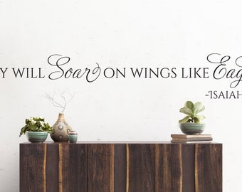 "Vinyl Wall Decal | Isaiah 40:31 | ""They will soar on wings like eagles."" 