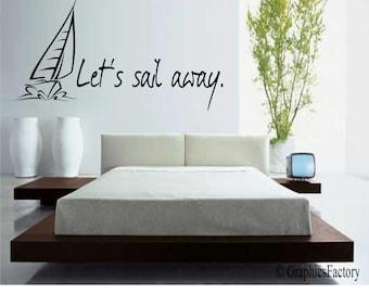 Let's sail away Wall Decal - Sailing Decal - Sailboat Decal - Sailing Wall Art
