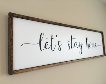 Wood Signs, Let's Stay Home Sign, Farmhouse Decor, Sign for Above Bed, Rustic Decor, Country Style Bedroom, Large Wall Art, Family Room Sign