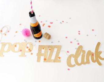pop fizz clink banner The ORIGINAL stylized font gold glitter pop fizz clink garland