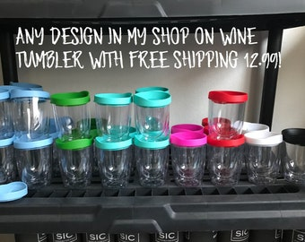 ANY DESIGN - Spring Cleaning Sale! Travel Wine Tumbler 10 oz
