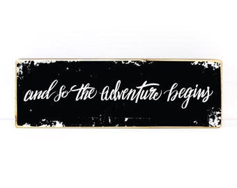 And so the adventure begins, hand lettering on 5x16 wood art sign, black and white inspirational quote - MADE TO ORDER