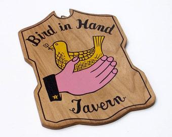 Wooden Bar Sign Bird in Hand Tavern Plaque