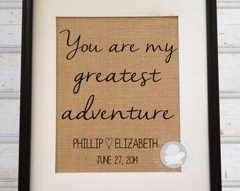 You are my greatest adventure | Burlap Print | Personalized Wedding Date and Couple's Names | Wedding Gift | Frame not included