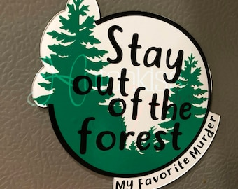 MFM Magnet | My Favorite Murder | Stay Out Of The Forest Magnet | Podcast Magnet | True Crime | MFM Home | SSDGM