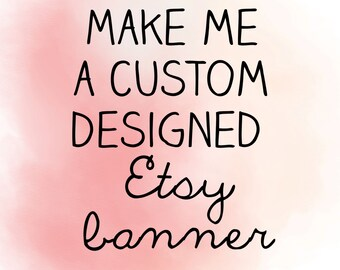 Custom Etsy Banner - OOAK design - for photographers designers small business owners