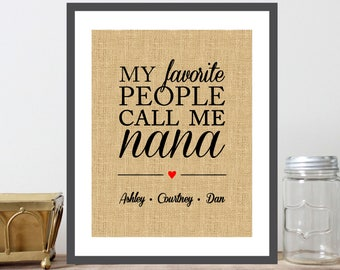 My Favorite People Call Me Nana with Names of Grandchildren, Personalized Gift For Grandma, Nana, Grandmother, From Kids, Burlap - (D243)