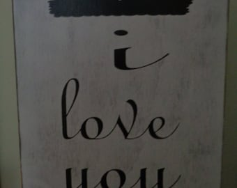 Every day I love you, Shabby Chic Sign, Fixer Upper Sign, 18x11.25
