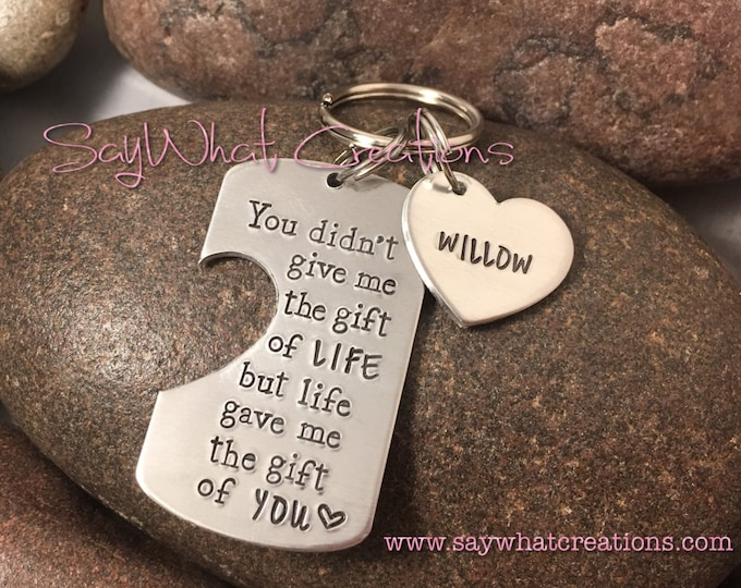 Stepfather Gift Idea You didn't give me the gift of life but life gave me the gift of you Hand Stamped Key Chain
