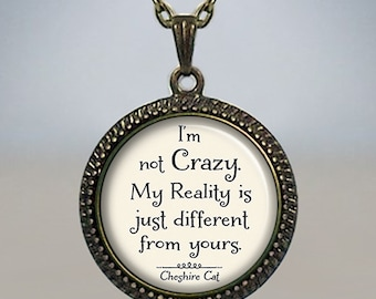 I'm not Crazy Cheshire Cat quote necklace, Alice in Wonderland jewelry, Alice pendant, literary quote necklace, literary jewelry