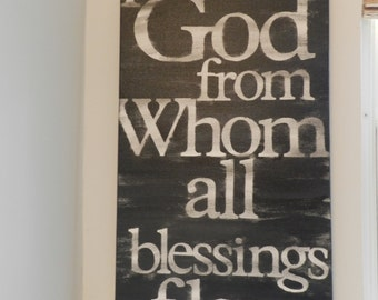 praise God from Whom all blessings flow- 12x24 hand painted canvas sign - soft black and white -doxology - subway art