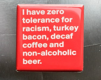 I have zero tolerance...Custom made 1.5 x 1.5  magnet