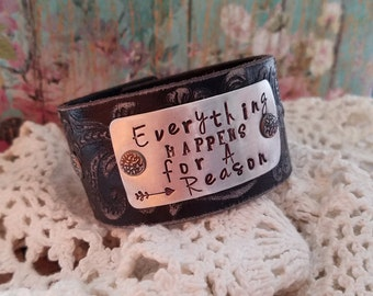 EVERYTHING HAPPENS for a REASON Hand Stamped Leather Cuff Bracelet> Faith/ Inspirational Jewelry/ Rustic Boho/ Free Spirit Bohemian/ Believe