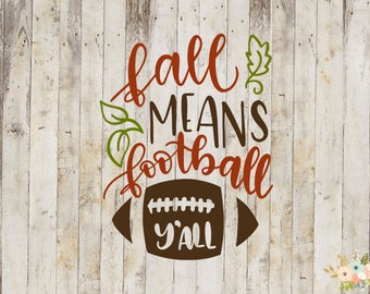 Fall Means Football Y'all Decal