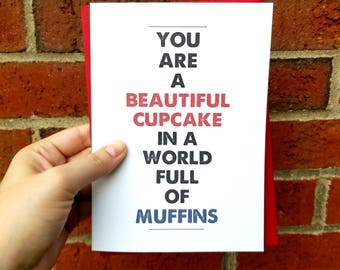 You are a Beautiful Cupcake Greeting Card with Matching Envelope