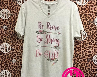 Be Brave, Be Strong, Be Still arrows leopard animal print printed v-neck t-shirt  adult s, m, l, xl, xxl (2X)