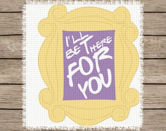 I'll Be There For You: Friends Inspired TV Show Cross Stitch Pattern