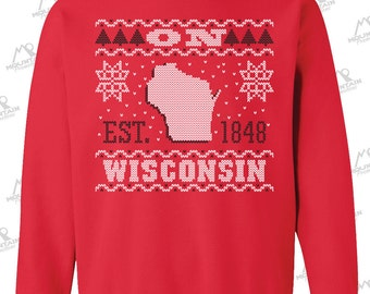 """NEW 2016 """"On Wisconsin"""" Ugly Christmas Sweater Crewneck Sweatshirt for those who LOVE the Badger State!"""