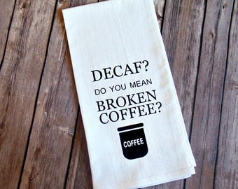 Broken Coffee Funny Flour Sack Towel, Coffee Lover Gift, Gag Gift, Gift for Her, Funny Tea Towel, Coffee Kitchen Decor, Kitchen Towel