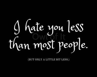 "Sassy ""I hate you less than most people"" downloadable postcard"