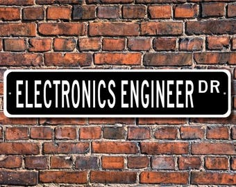Electronics Engineer, Electronics Engineer Gift, Electronics Engineer sign, Gift for Engineer,  Custom Street Sign, Quality Metal Sign