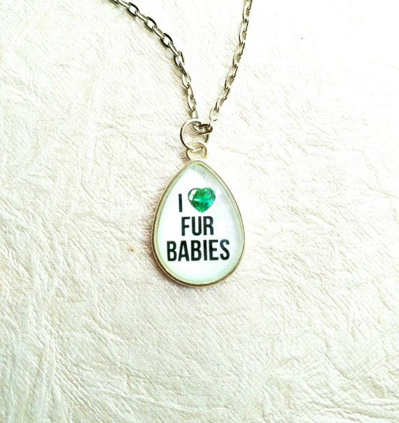 I Love FUR BABIES~ 18 x 25 mm Teardrop Animal Lover Diamond  Heart message glass cabochon with a silver setting.