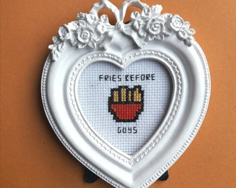 Fries before guys completed cross stitch, birthday gift, funny subversive