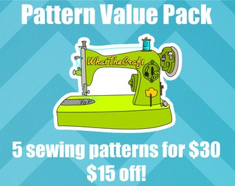 Sewing Pattern Value Pack  - 5 for 30 - WhatTheCraft Printable PDF Patterns